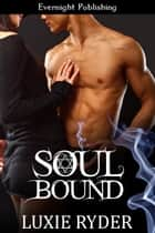 Soul Bound ebook by Luxie Ryder