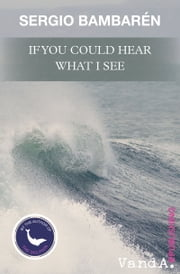 If You Could Hear What I See ebook by Sergio Bambarén