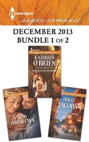 Harlequin Superromance December 2013 - Bundle 1 of 2 - Caught Up in You\The Ranch She Left Behind\A Valley Ridge Christmas ebook by Beth Andrews,Kathleen O'Brien,Holly Jacobs