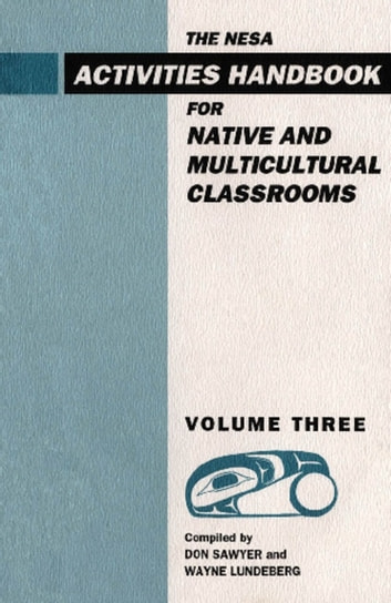 NESA - Activites Handbook for Native and Multicultural Classrooms, Volume 3 eBook by Don Sawyer