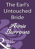 The Earl's Untouched Bride (Mills & Boon Historical) ebook by Annie Burrows