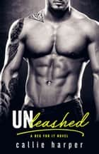 Unleashed ebook by Callie Harper
