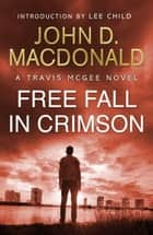 Free Fall in Crimson: Introduction by Lee Child - Travis McGee, No. 19 ebook by John D MacDonald