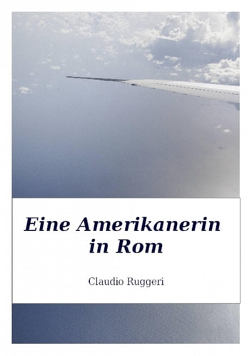 Eine Amerikanerin in Rom ebook by Claudio Ruggeri
