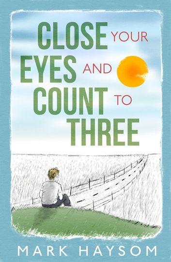 Close Your Eyes and Count to Three eBook by Mark Haysom