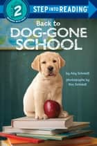 Back to Dog-Gone School ebook by Amy Schmidt, Ron Schmidt