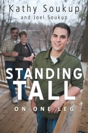 Standing Tall - On One Leg ebook by Kathy Soukup; Joel Soukup
