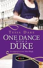 One Dance With a Duke: A Rouge Regency Romance ebook by Tessa Dare