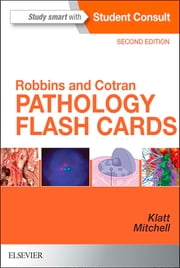 Robbins and Cotran Pathology Flash Cards ebook by Edward C. Klatt,Richard N Mitchell