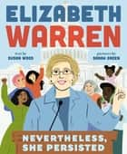 Elizabeth Warren - Nevertheless, She Persisted ebook by Susan Wood, Sarah Green