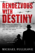 Rendezvous with Destiny ebook by Michael Fullilove