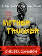 Mother Trucker ebook by Chelsea Camaron