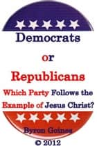 Democrats or Republicans ebook by Byron Goines
