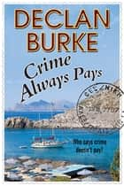 Crime Always Pays - A noir Irish heist thriller ebook by Declan Burke