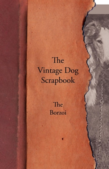 The Vintage Dog Scrapbook - The Borzoi ebook by Various Authors