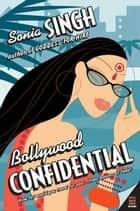 Bollywood Confidential ebook by Sonia Singh