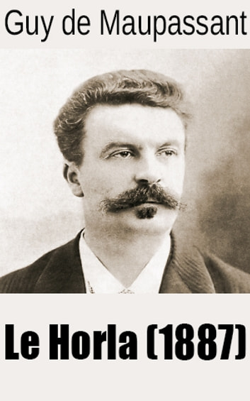 Le Horla (1887) ebook by Guy de Maupassant