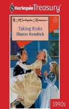 TAKING RISKS ebook by Sharon Kendrick