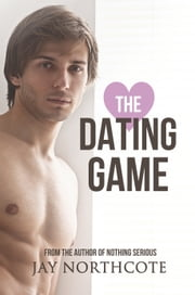 The Dating Game ebook by Jay Northcote