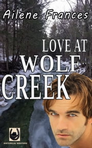 Love at Wolf Creek ebook by Ailene Frances