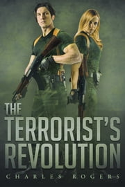 The Terrorist's Revolution ebook by Charles Rogers