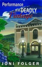 Performance of a Deadly Vintage - A River Bend Vineyard Mystery ebook by