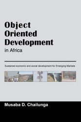 Object-Oriented Development in Africa ebook by Musaba D. Chailunga
