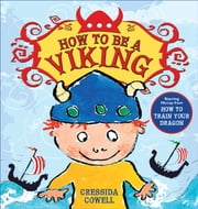 How to Be a Viking ebook by Cressida Cowell