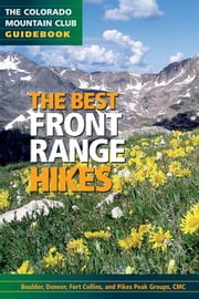 The Best Front Range Hikes ebook by The Colorado Mountain Club