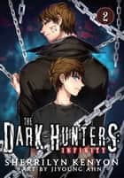 The Dark-Hunters: Infinity, Vol. 2 ebook by Sherrilyn Kenyon, JiYoung Ahn