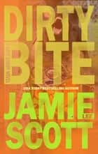 Dirty Bite - A Kate Darby Crime Novel ebook by