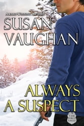 Always a Suspect - Prequel to the Task Force Eagle Trilogy ebook by Susan Vaughan