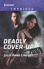 Deadly Cover-Up ebook by Julie Anne Lindsey