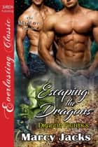 Escaping the Dragons ebook by Marcy Jacks