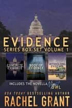 Evidence Series Box Set Volume 1 ebook by Rachel Grant
