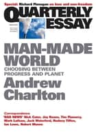 Quarterly Essay 44 Man-Made World ebook by Andrew Charlton