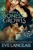 When A Lioness Growls eBook by Eve Langlais