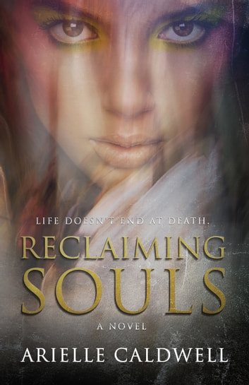 Reclaiming Souls ebook by Arielle Caldwell