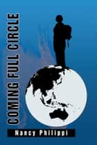COMING FULL CIRCLE ebook by Nancy Philippi