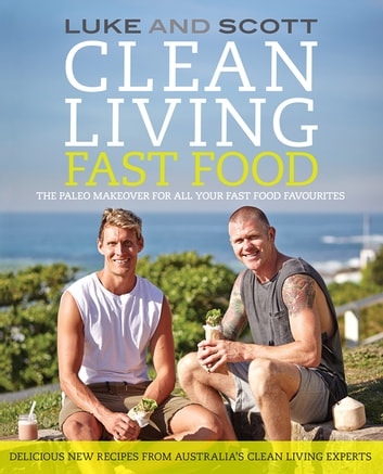 Clean Living Fast Food ebook by Luke Hines,Scott Gooding