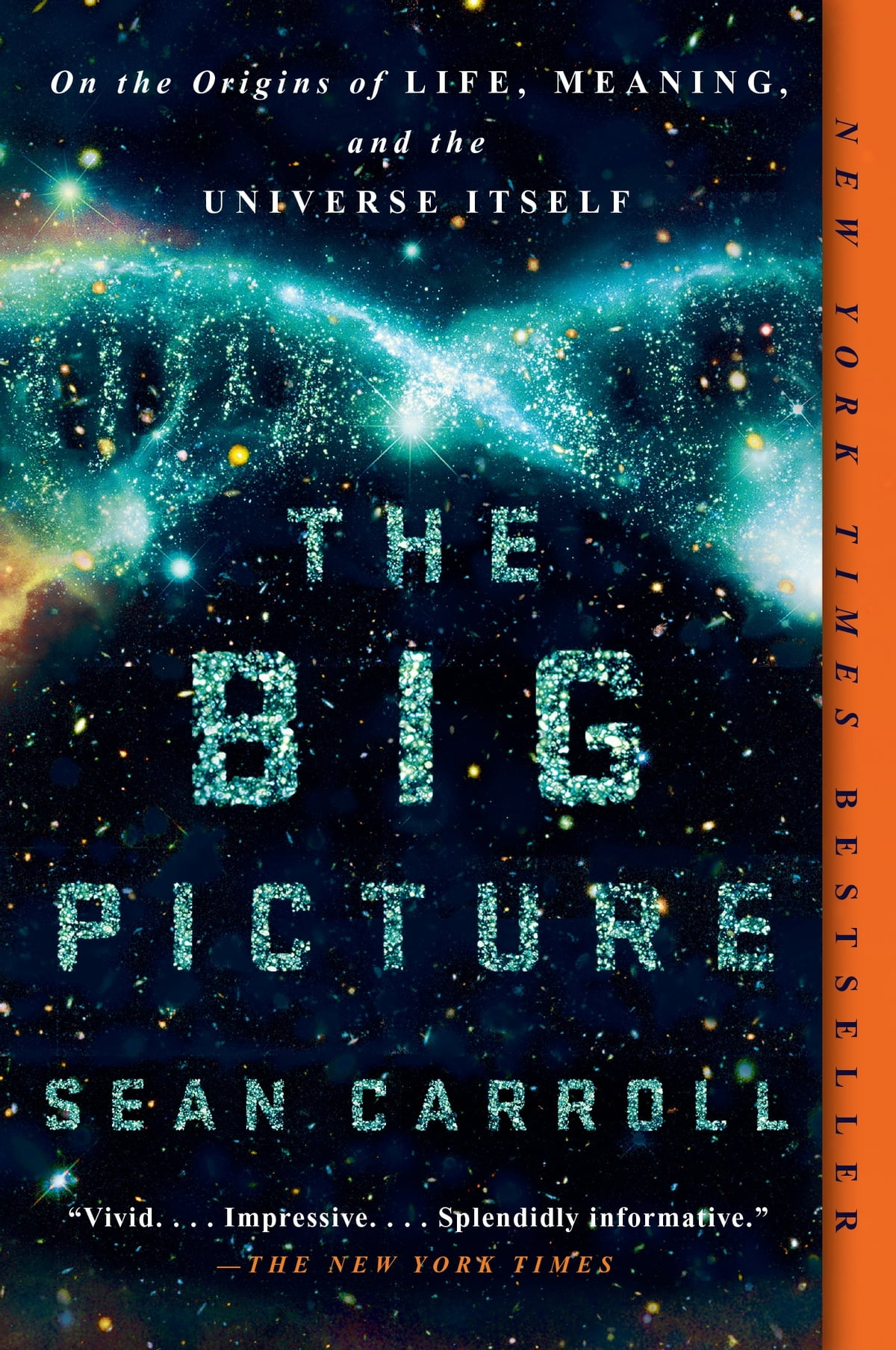 The Big Picture  On The Origins Of Life, Meaning, And The Universe Itself