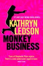 Monkey Business ebook by Kathryn Ledson