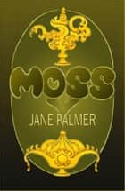 Moss ebook by Jane Palmer