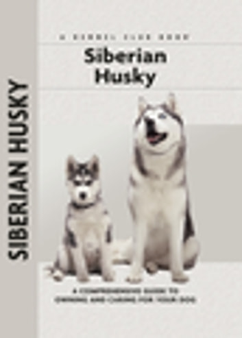 Siberian Husky - A Comprehensive Guide to Owning and Caring for Your Dog ebook by Lorna Winslette