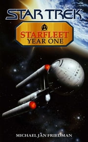 Starfleet Year One ebook by Michael Jan Friedman