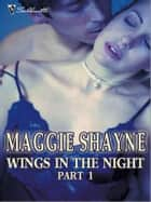 Wings in the Night Part 1 - An Anthology ebook by Maggie Shayne