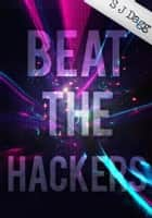 Beat the Hackers! ebook by Stephanie Dagg