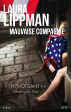 Mauvaise compagnie eBook by Laura Lippman