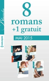 8 romans Blanche + 1 gratuit (nº1218 à 1221 - mai 2015) - Harlequin collection Blanche ebook by Collectif