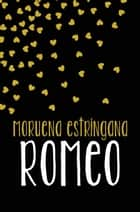 Romeo ebook by Moruena Estríngana